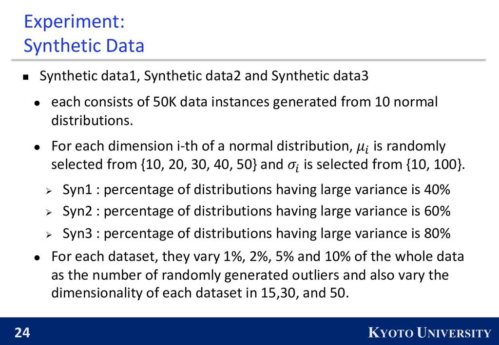 24 KYOTO UNIVERSITY Experiment: Synthetic Data ...