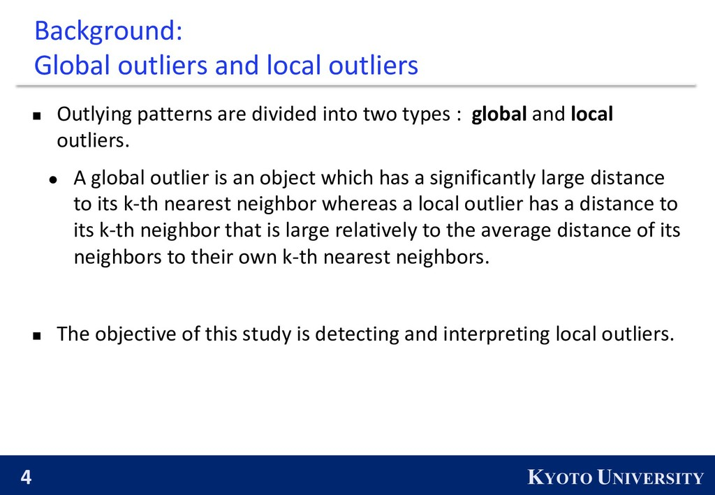 4 KYOTO UNIVERSITY Background: Global outliers ...