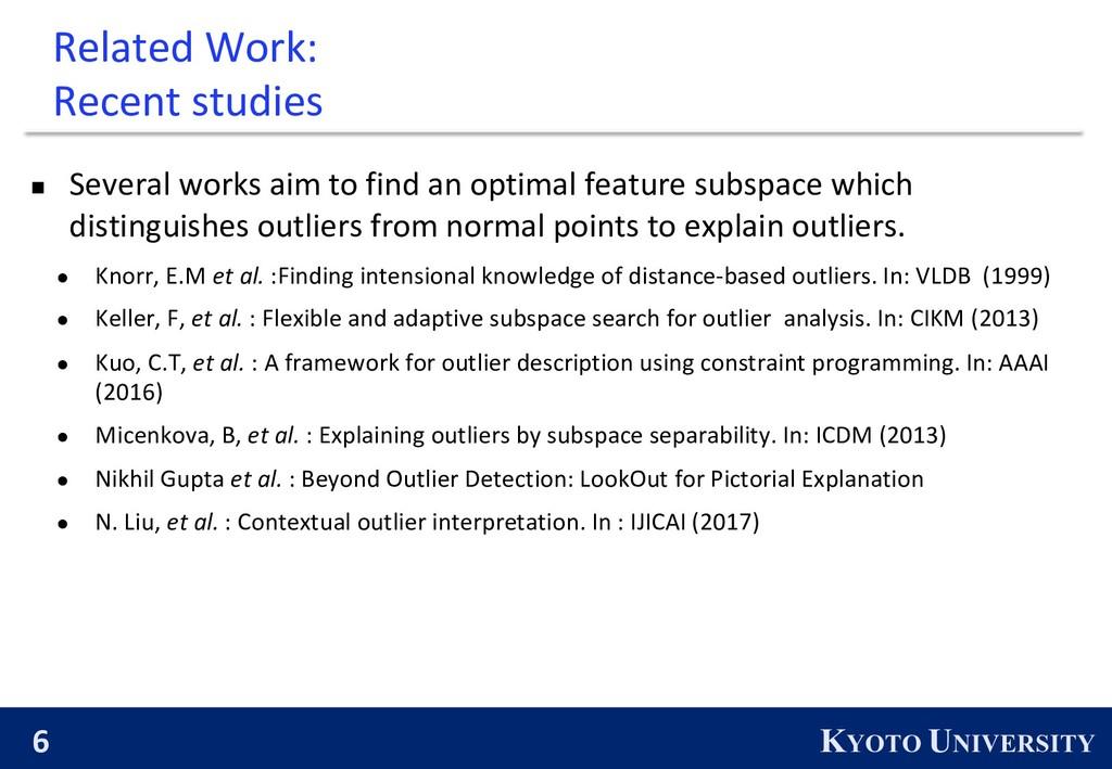 6 KYOTO UNIVERSITY Related Work: Recent studies...