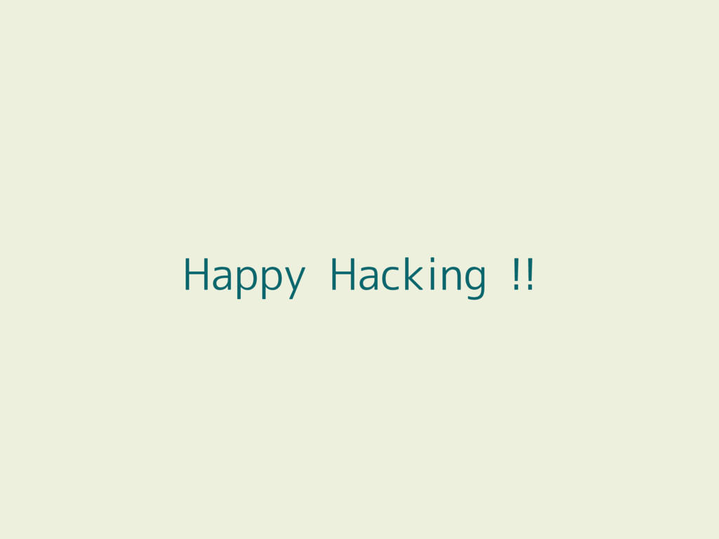 Happy Hacking !!