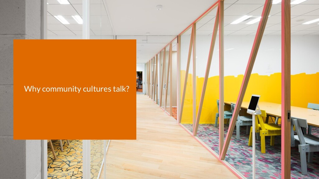 Why community cultures talk?