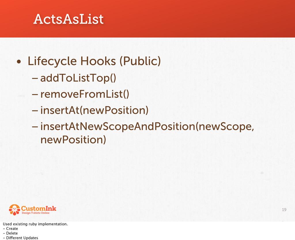 ActsAsList 19 • Lifecycle Hooks (Public) –addTo...