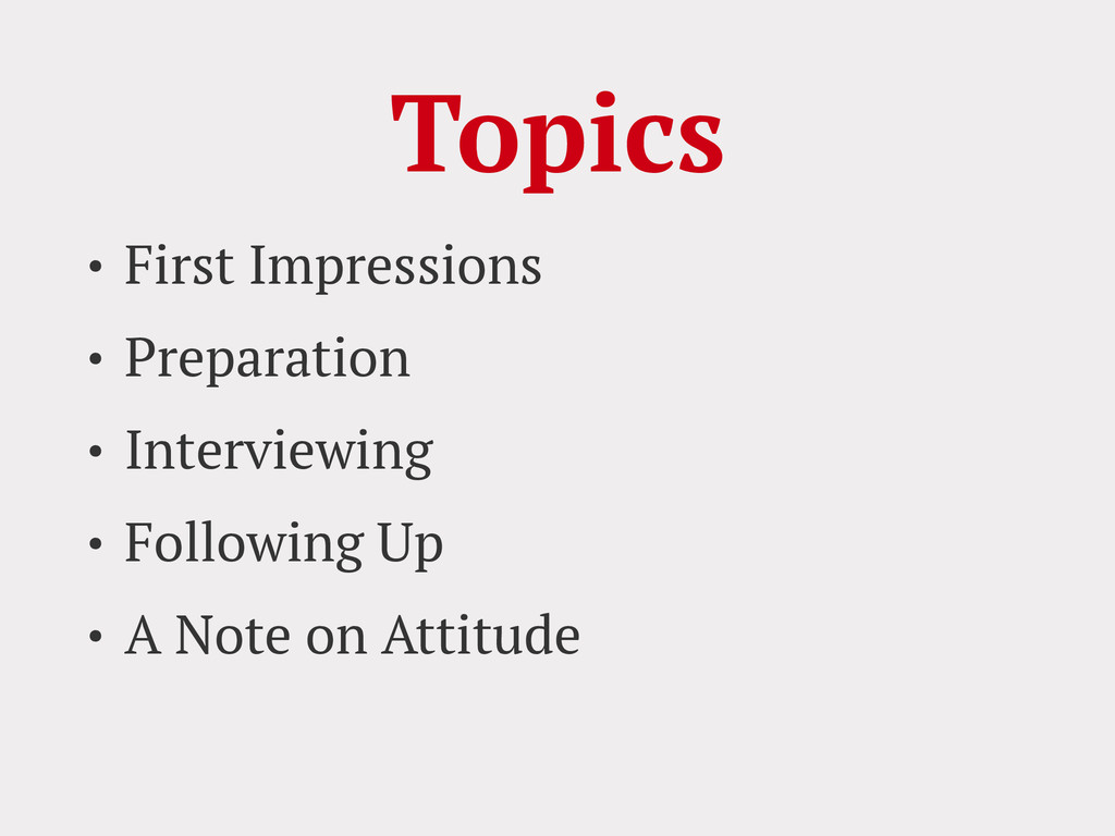 Topics • First Impressions • Preparation • Inte...