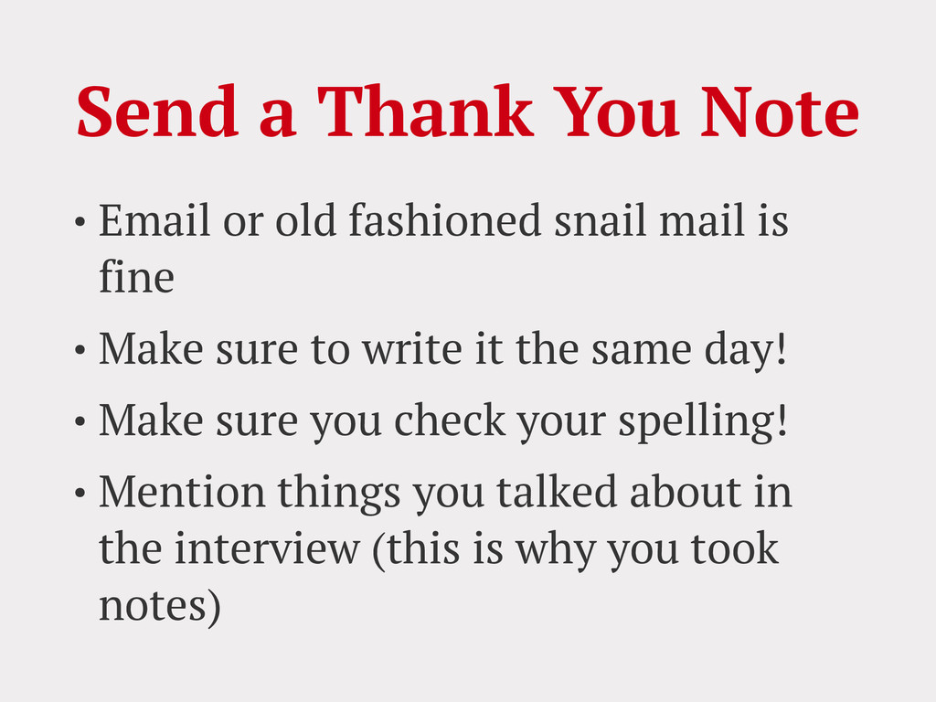 Send a Thank You Note • Email or old fashioned ...