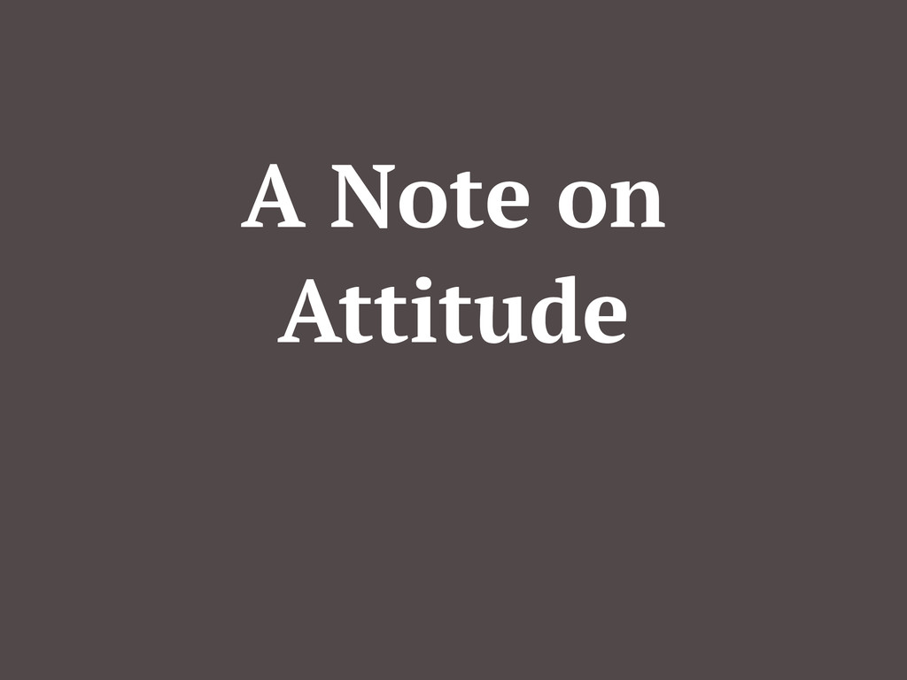 A Note on Attitude