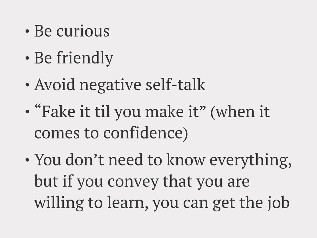 • Be curious • Be friendly • Avoid negative sel...