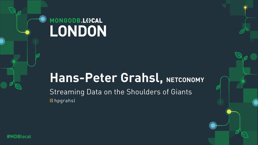 @ #MDBlocal Hans-Peter Grahsl, NETCONOMY Stream...