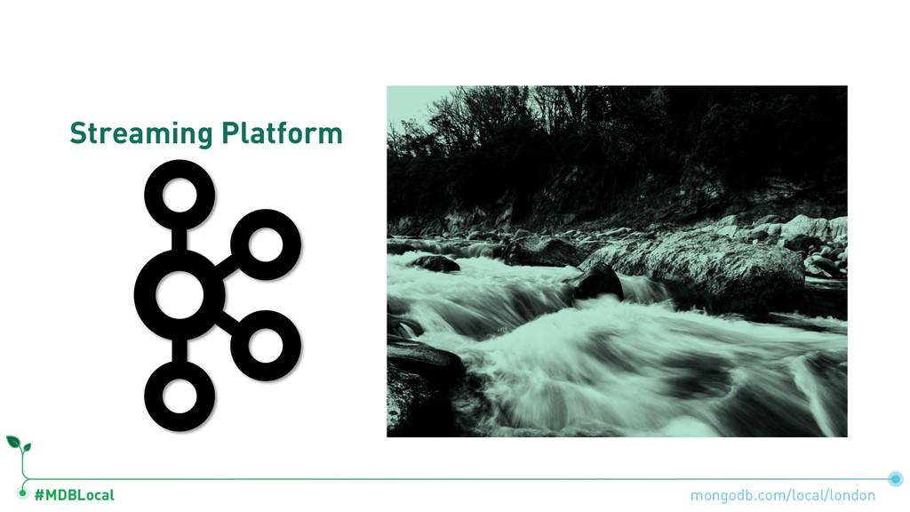 #MDBLocal Streaming Platform mongodb.com/local/...