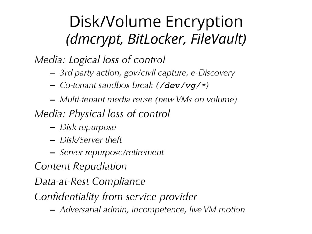 Disk/Volume Encryption (dmcrypt, BitLocker, Fil...