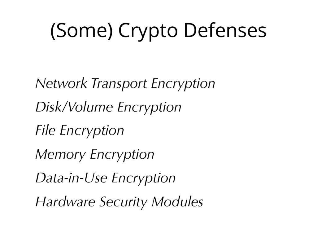 (Some) Crypto Defenses Network Transport Encryp...