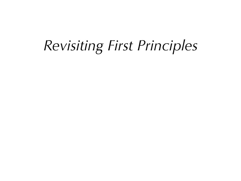 Revisiting First Principles