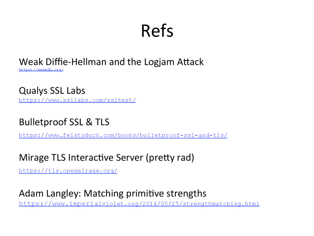 Refs Weak Diffie-Hellman and the Logjam A>ack htt...