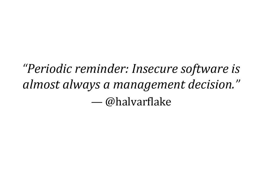 """""""Periodic reminder: Insecure software is almost..."""