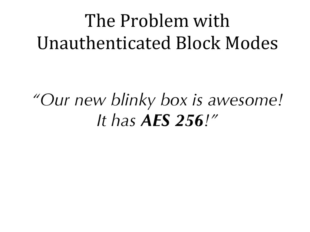 """The Problem with Unauthenticated Block Modes """"O..."""