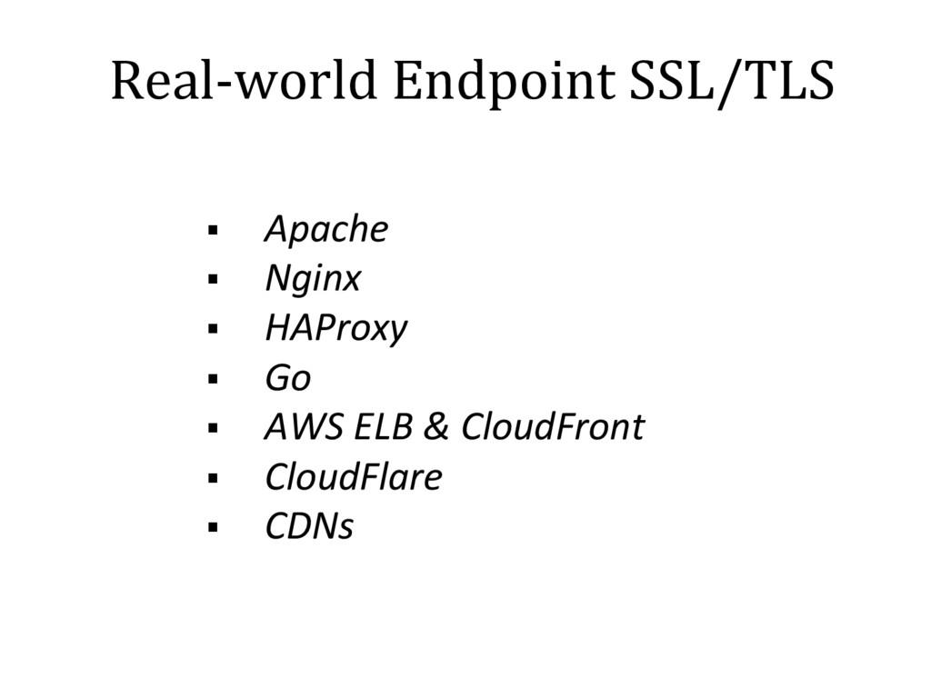 Real-world Endpoint SSL/TLS § Apache § Nginx ...