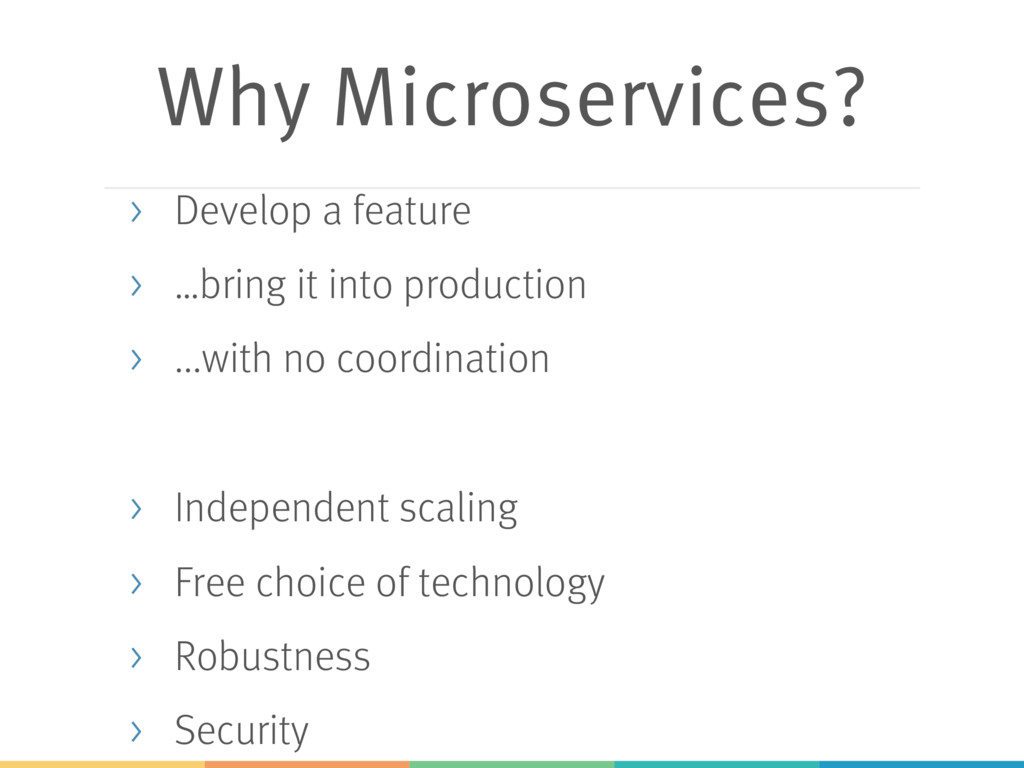 Why Microservices? > Develop a feature > …bring...