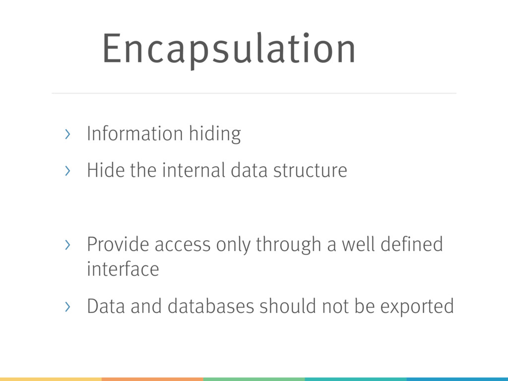 Encapsulation > Information hiding > Hide the i...