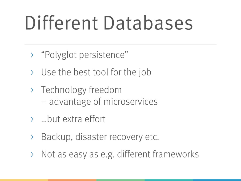 """Different Databases > """"Polyglot persistence"""" > ..."""