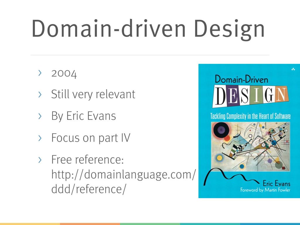 Domain-driven Design > 2004 > Still very releva...