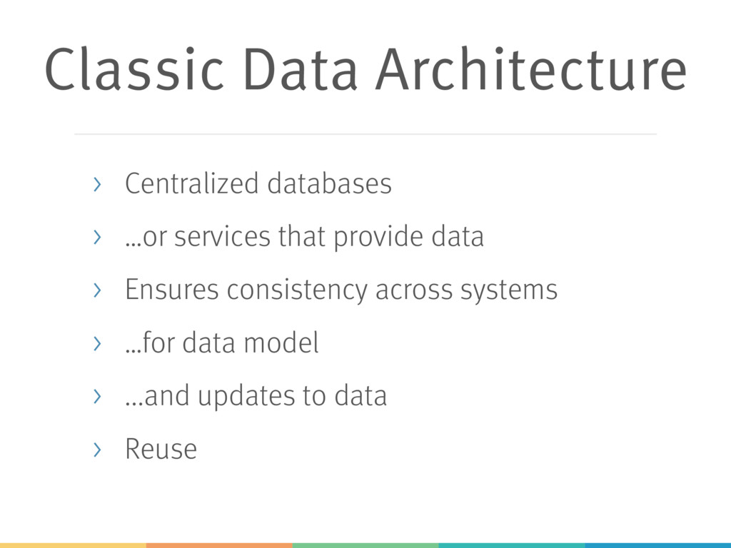 Classic Data Architecture > Centralized databas...