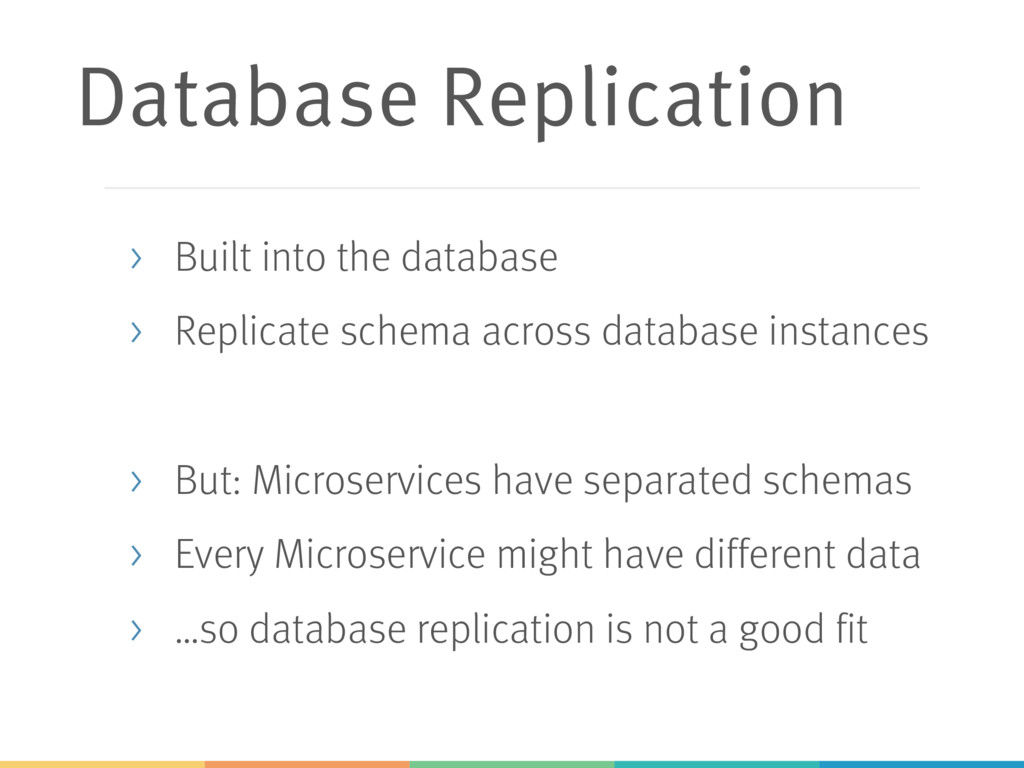 Database Replication > Built into the database ...
