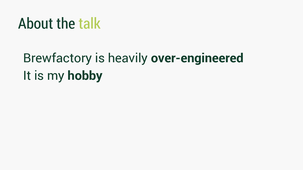 About the talk Brewfactory is heavily over-engi...