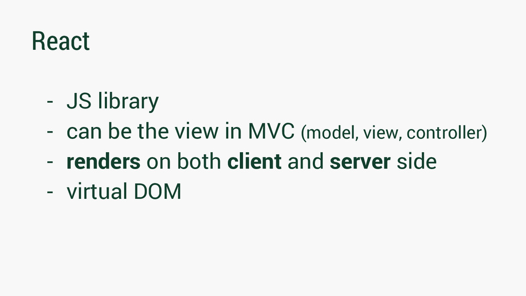 React - JS library - can be the view in MVC (mo...
