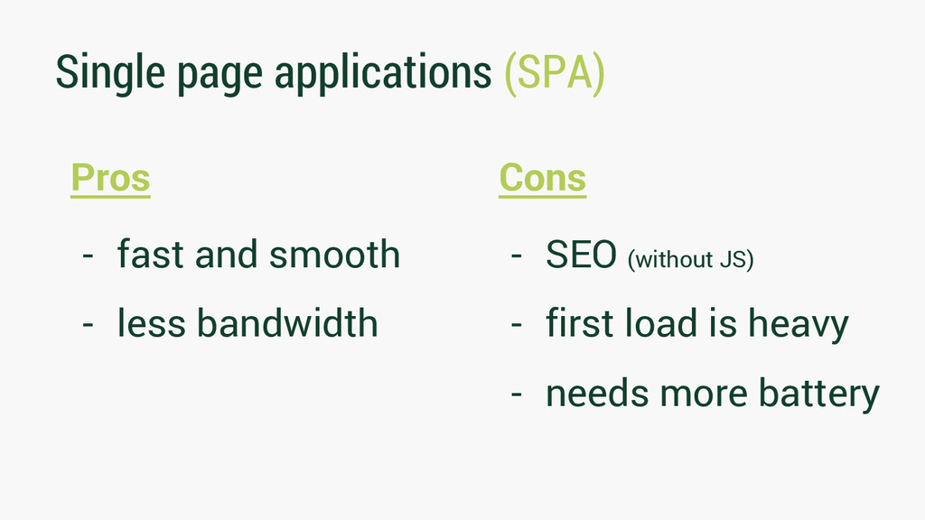Single page applications (SPA) Pros - fast and ...