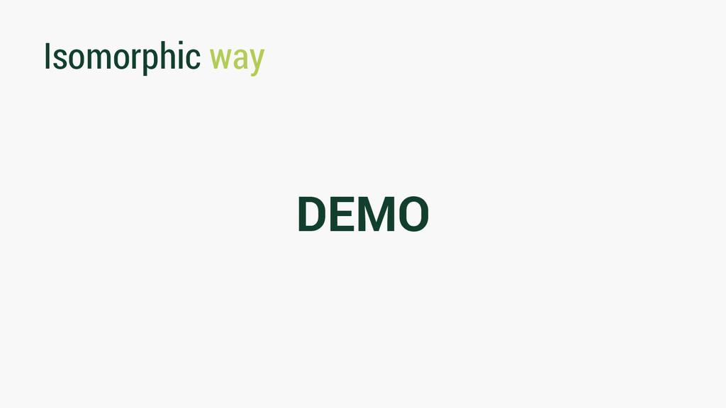 Isomorphic way DEMO