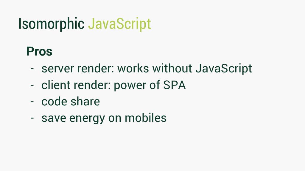 Isomorphic JavaScript Pros - server render: wor...