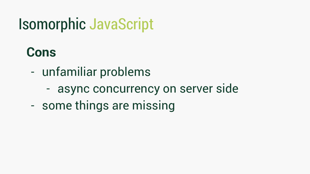 Isomorphic JavaScript Cons - unfamiliar problem...