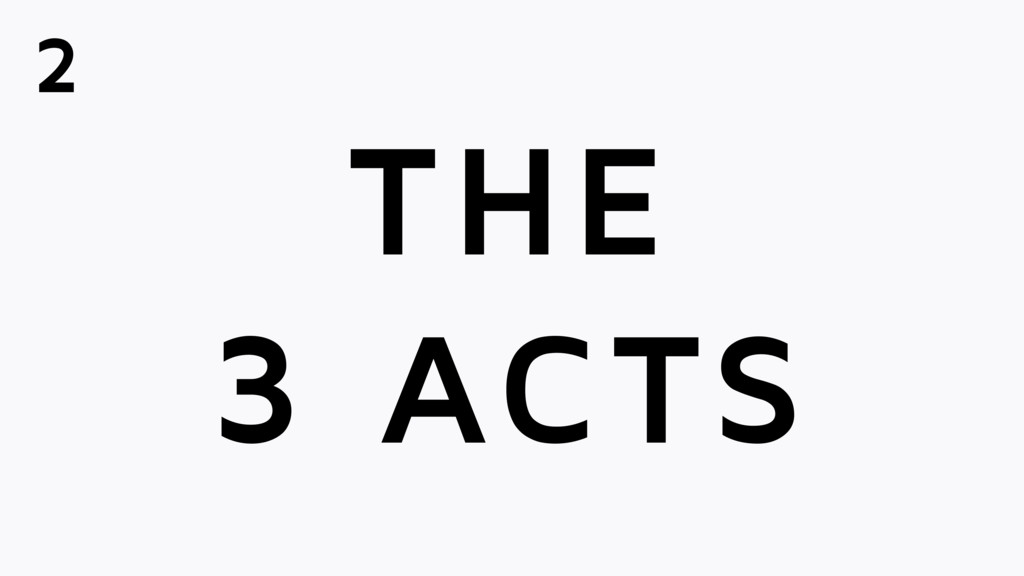 THE 3 ACTS 2