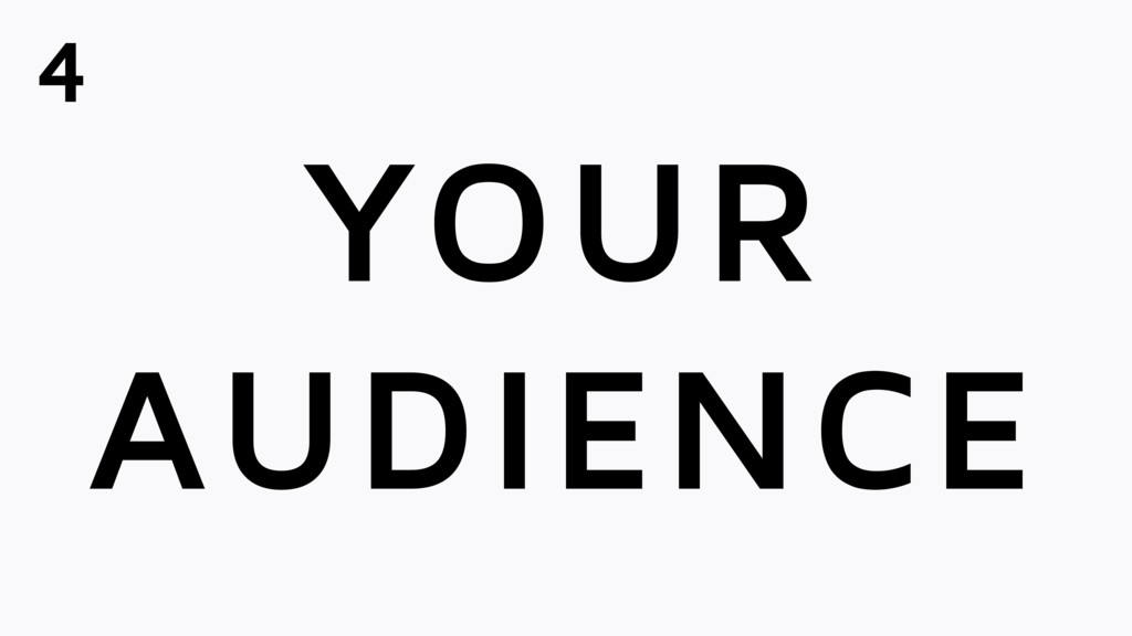 YOUR AUDIENCE 4