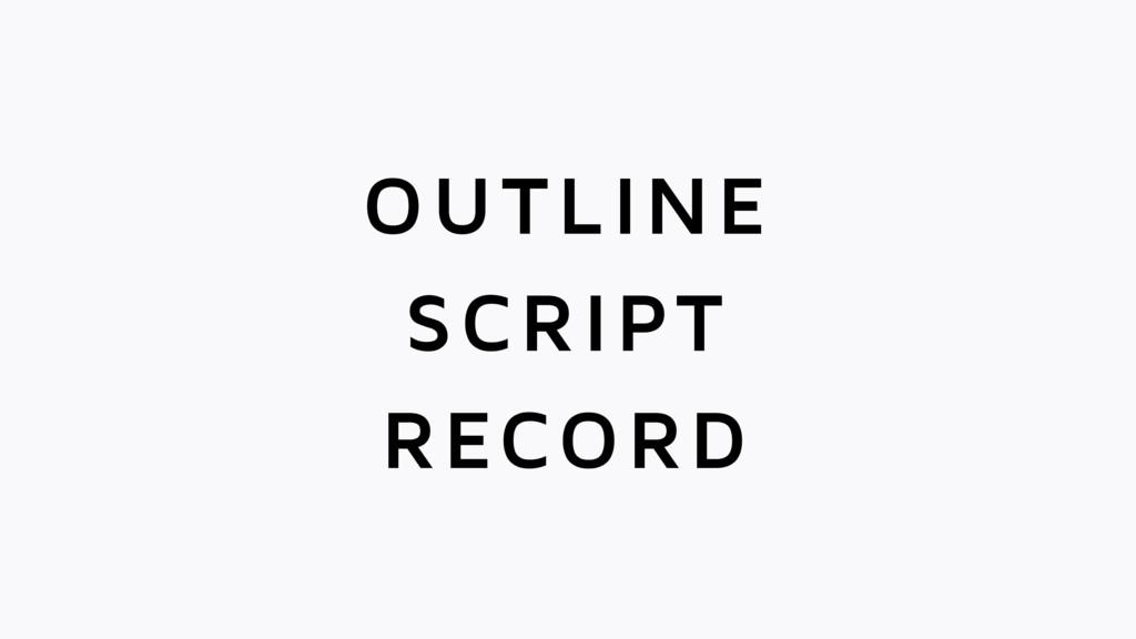 SCRIPT OUTLINE RECORD