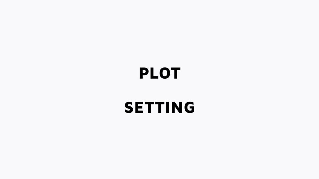PLOT SETTING