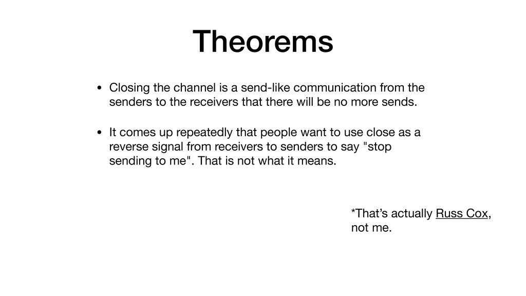 Theorems • Closing the channel is a send-like c...