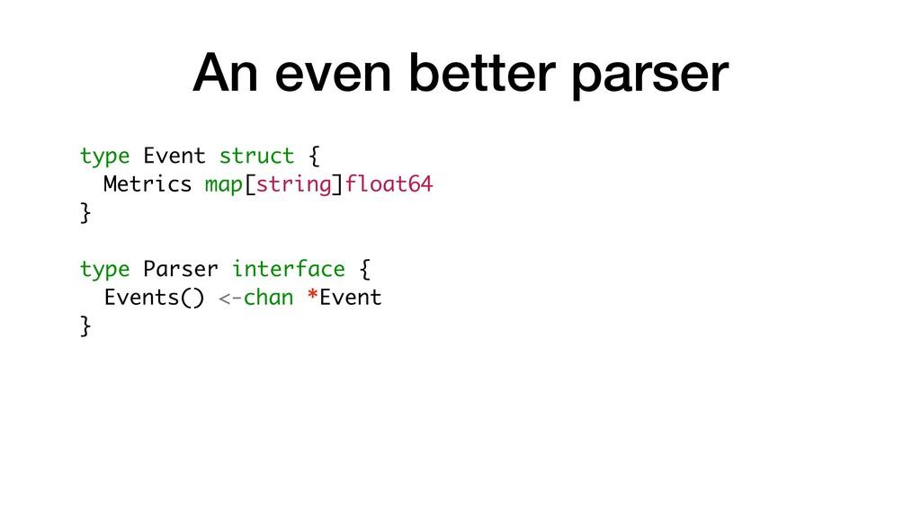 An even better parser type Event struct { Metri...