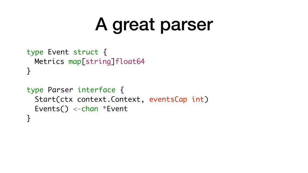 A great parser type Event struct { Metrics map[...