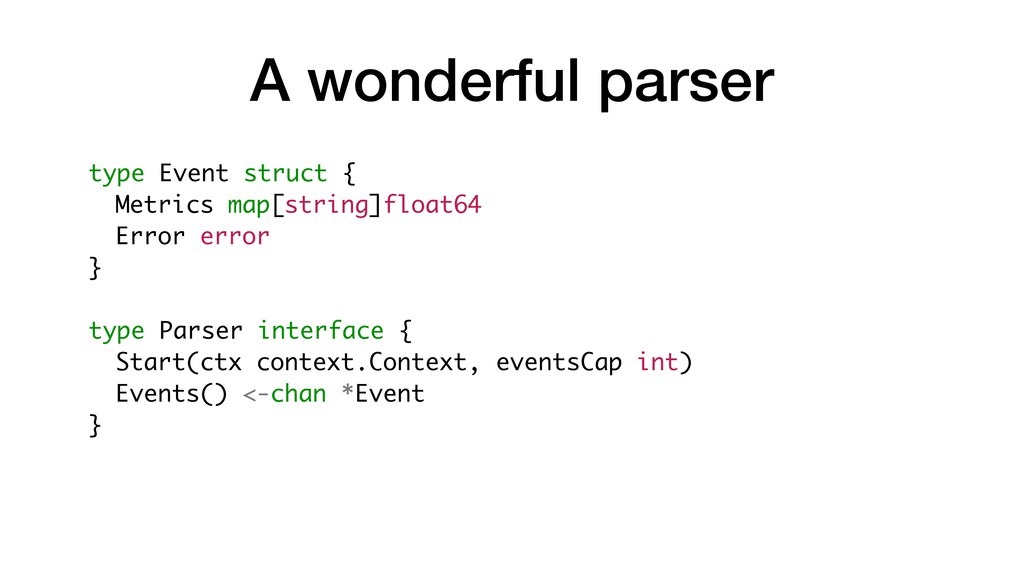 A wonderful parser type Event struct { Metrics ...