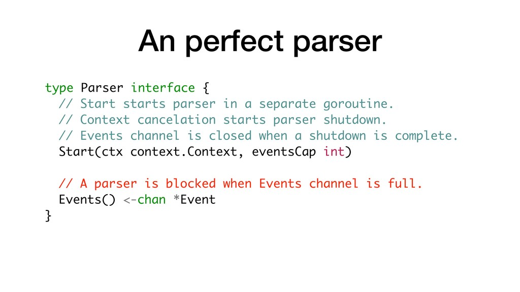 An perfect parser type Parser interface { // St...