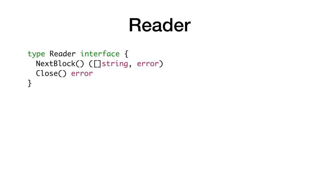 Reader type Reader interface { NextBlock() ([]s...