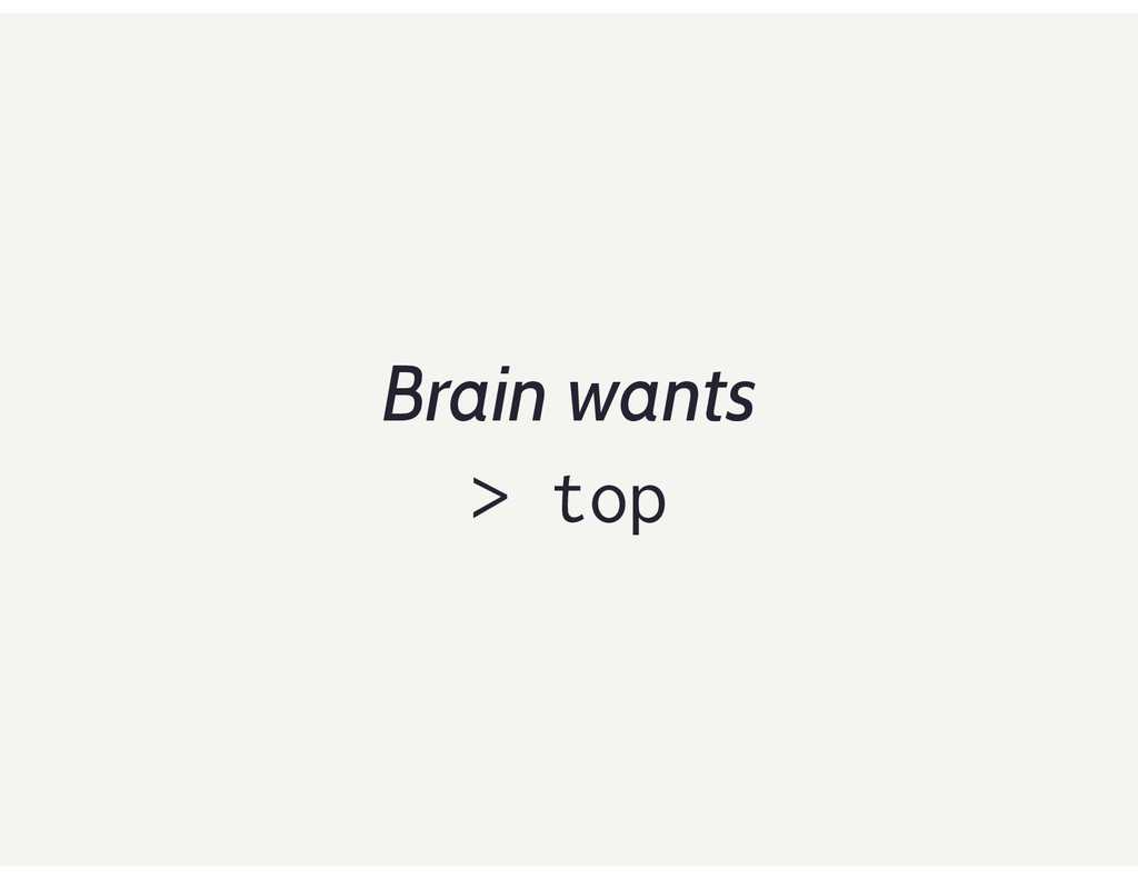 > top Brain wants