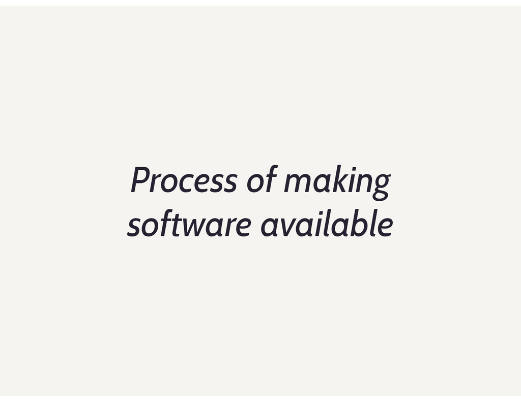 Process of making software available
