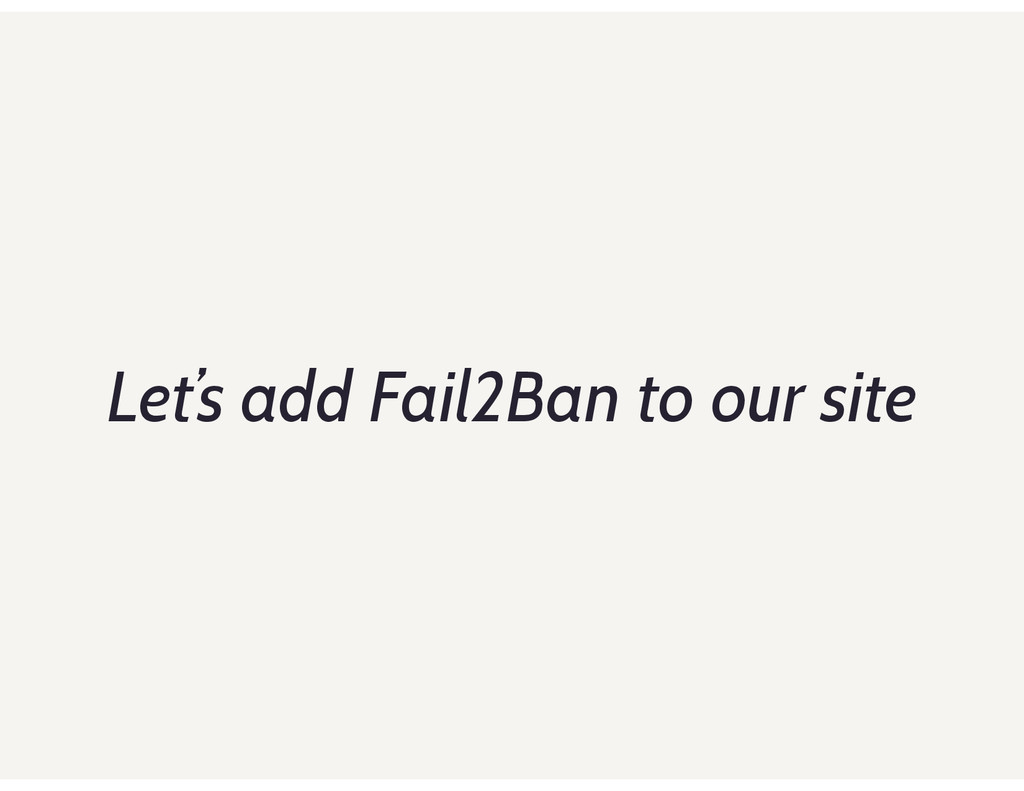 Let's add Fail2Ban to our site