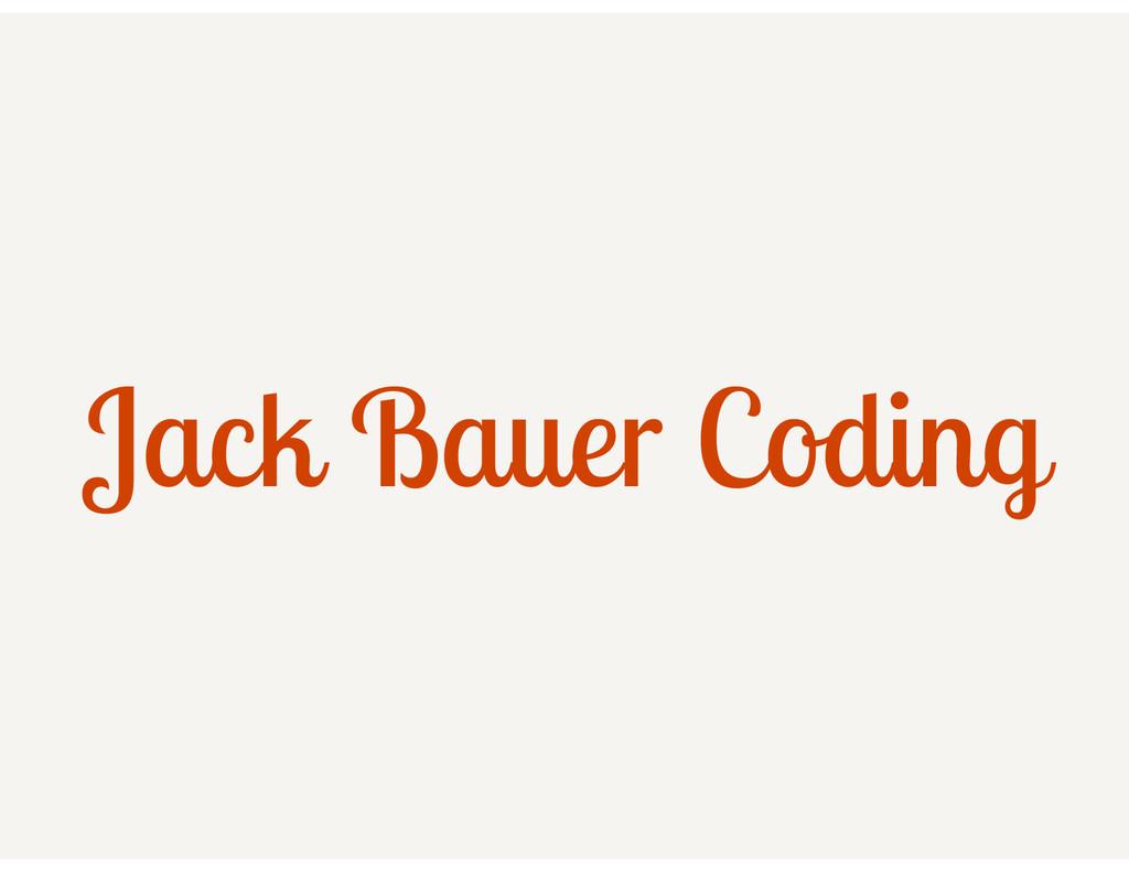 Jack Bauer Coding