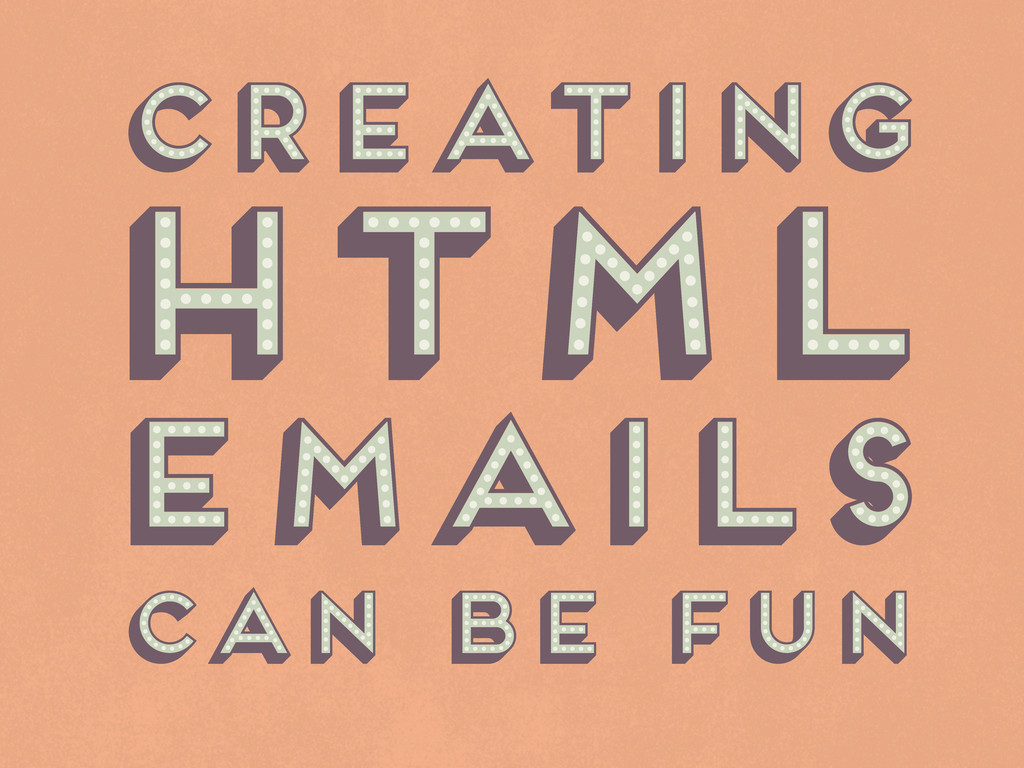 creating html can be fun emails creating html c...