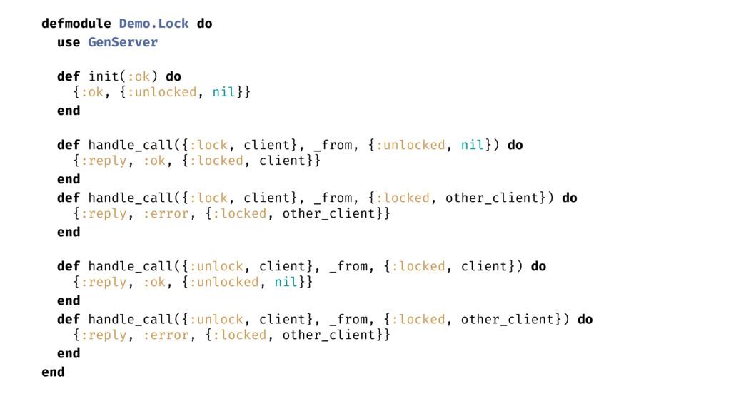 defmodule Demo.Lock do use GenServer def init(:...
