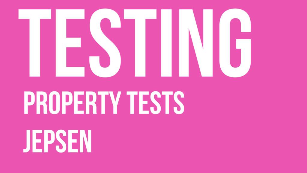 Testing Property Tests Jepsen