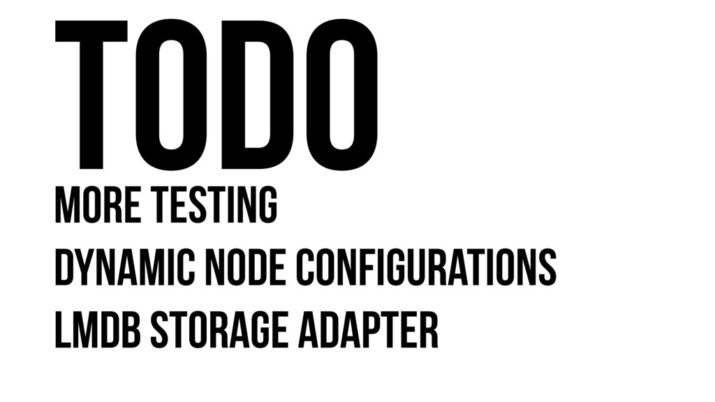 Todo More Testing Dynamic Node Configurations L...