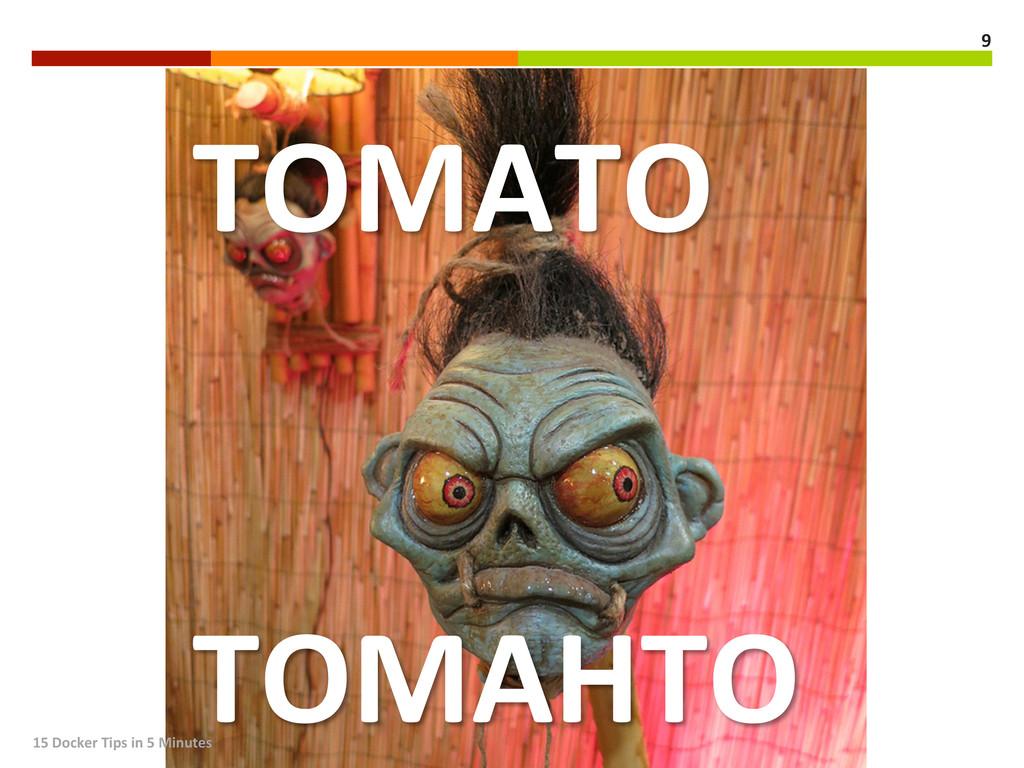 TOMATO      TOMAHTO  15 Docker...